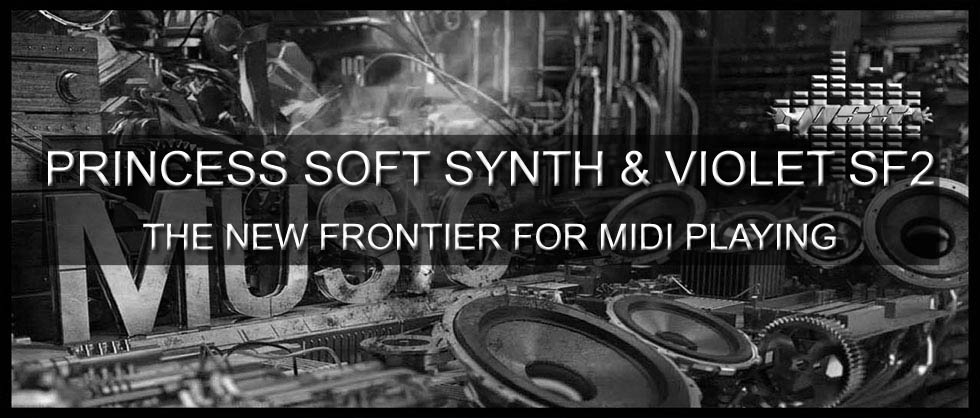 Princess soft synth & Violet sf2 - The new frontier for midi